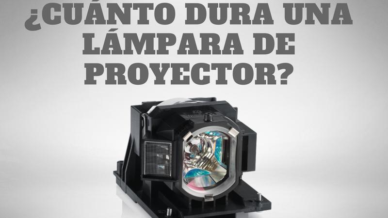 ¿Cuánto dura una lámpara de proyector?