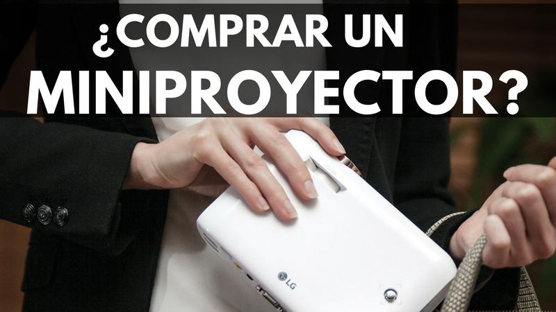 ¿Cómo comprar el mejor miniproyector?