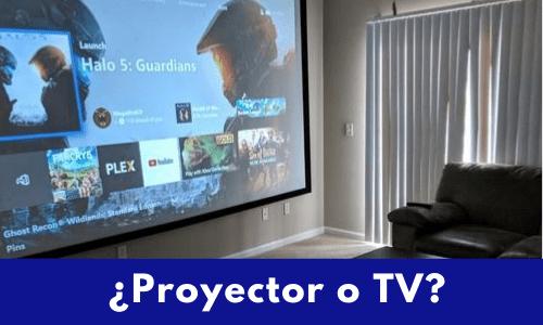 que es mejor proyector o tv
