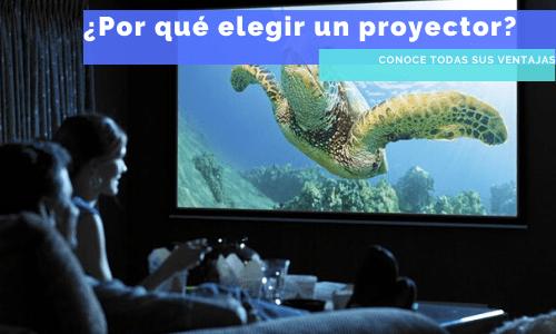 Por qué elegir un proyector
