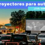 proyectores para autocine